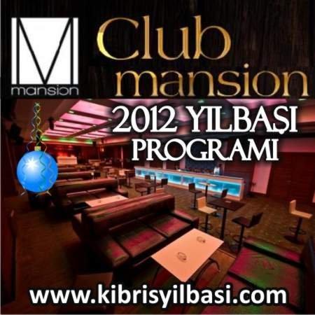 Club Mansion 2012 Yılbaşı Programı